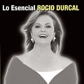 Play & Download Lo Escencial Durcal by Rocío Dúrcal | Napster