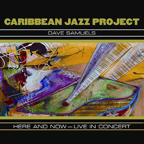 Here And Now: Live In Concert by The Caribbean Jazz Project