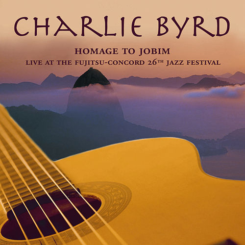 Homage To Jobim: Live At The Fujitsu-... by Charlie Byrd