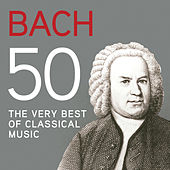 Bach 50, The Very Best Of Classical Music von Various Artists