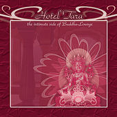 Play & Download Hotel Tara: The Intimate Side Of Buddha - Lounge by Various Artists | Napster