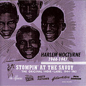 Play & Download Stompin' at the Savoy : Harlem Nocturne 1944-1947 by Various Artists | Napster