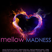 Play & Download Mellow Madness by Various Artists | Napster