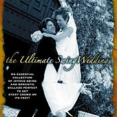 Play & Download The Ultimate Swing Wedding by Various Artists | Napster