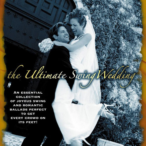 The Ultimate Swing Wedding by Various Artists