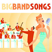 Big Band Songs by Various Artists