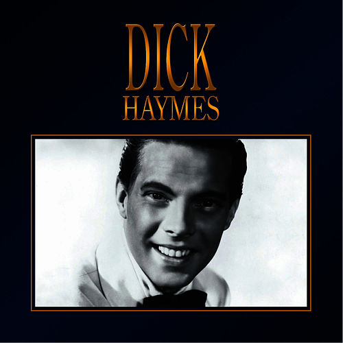 Dick Haymes by Dick Haymes