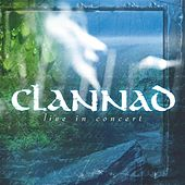 Live In Concert by Clannad