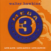 Play & Download Mega 3 Collection: Love Alive by Walter Hawkins & the Hawkins Family | Napster
