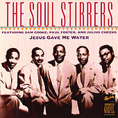 Play & Download Jesus Gave Me Water by The Soul Stirrers | Napster