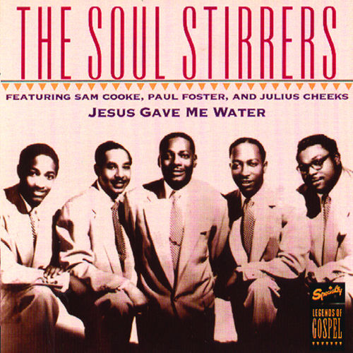 Play & Download Jesus Gave Me Water by The Soul Stirrers   Napster