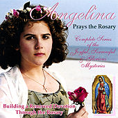 Play & Download Angelina Prays the Rosary by Angelina | Napster