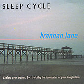 Play & Download Sleep Cycle by Brannan Lane | Napster