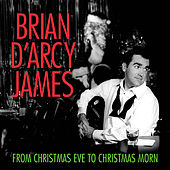 From Christmas Eve to Christmas Morn by Brian d'Arcy James