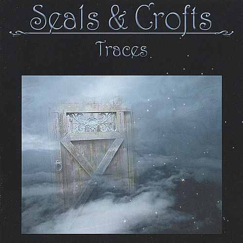 Play & Download Traces by Seals and Crofts | Napster