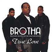 Play & Download True Love by BROTHA | Napster
