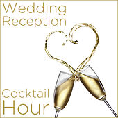 Play & Download Wedding Reception Cocktail Hour by Various Artists | Napster