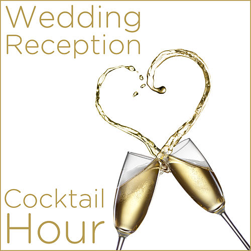 Play & Download Wedding Reception Cocktail Hour by Various Artists   Napster