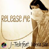 Release Me (feat. Valeria Solo) by J-Tech