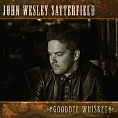 Play & Download Goodbye Whiskey by John Wesley Satterfield | Napster