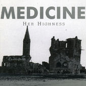 Play & Download Her Highness by Medicine | Napster