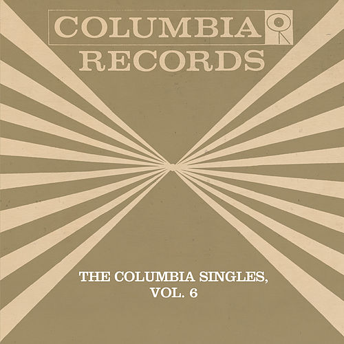 Play & Download The Columbia Singles, Vol. 6 by Tony Bennett | Napster