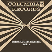 Play & Download The Columbia Singles, Vol. 5 by Tony Bennett | Napster