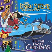 Play & Download Dig That Crazy Christmas by Brian Setzer | Napster
