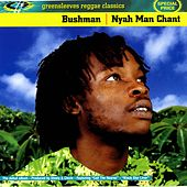 Nyah Man Chant by Bushman