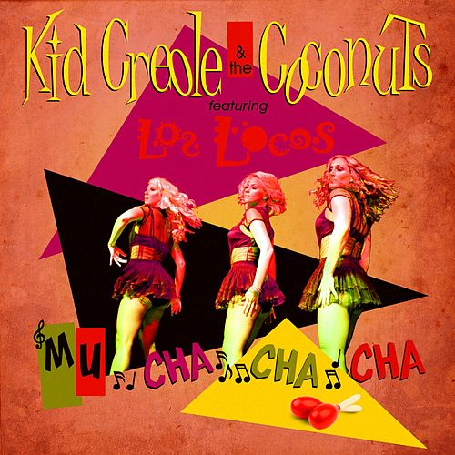 Play & Download Muchachacha feat. Los Locos by Kid Creole & the Coconuts | Napster