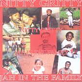 Play & Download Jah In The Family by Nitty Gritty | Napster