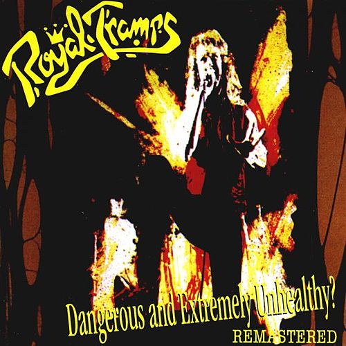 Play & Download Dangerous and Extremely Unhealthy? (Remastered) by Royal Tramps | Napster