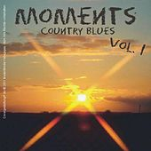 Play & Download Moments - Country Blues, Vol.1 by Various Artists | Napster