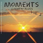 Moments - Country Blues, Vol.2 by Various Artists
