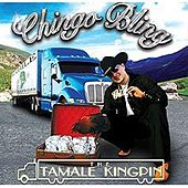 The Tamale Kingpin by Chingo Bling