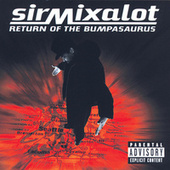 Play & Download Return Of The Bumpasaurus by Sir Mix-A-Lot | Napster