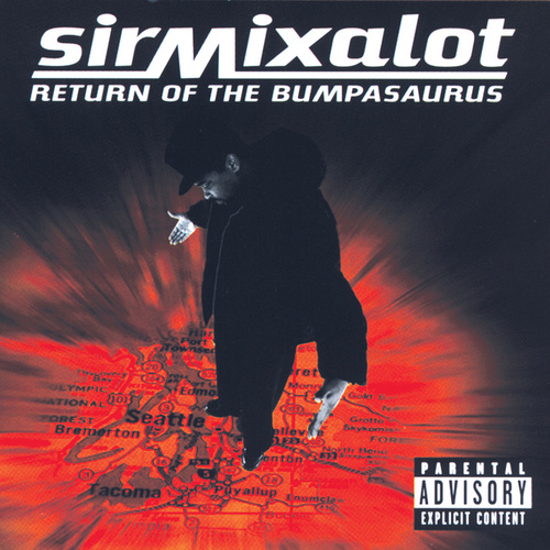Return Of The Bumpasaurus by Sir Mix-A-Lot
