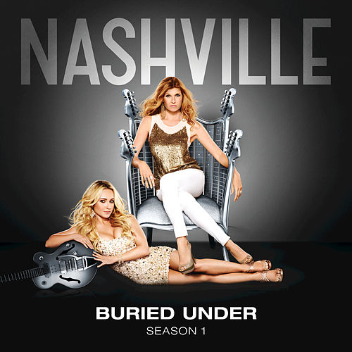 Play & Download Buried Under by Nashville Cast | Napster