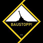 Play & Download Baustopp! by Patenbrigade: Wolff | Napster