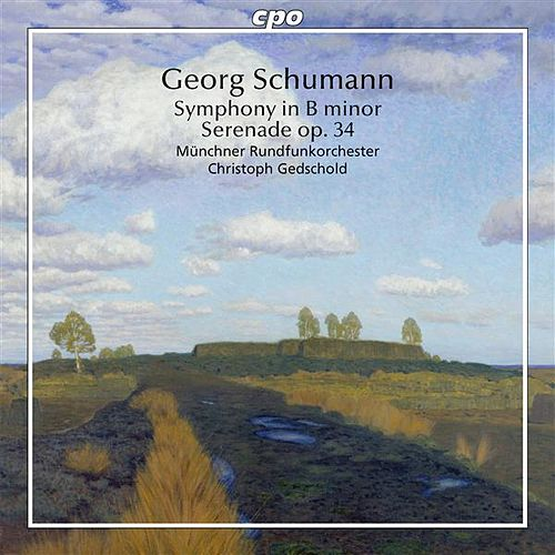 Georg Schumann: Symphony in B minor - Serenade, Op. 34 by Munich Radio Orchestra