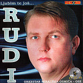 Play & Download Ljubim Te Jos... by Rudi | Napster