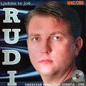 Ljubim Te Jos... by Rudi