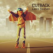 Play & Download Lasts Forever by Cutback | Napster