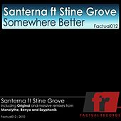Play & Download Somewhere Better (feat. Stine Grove) by Santerna | Napster