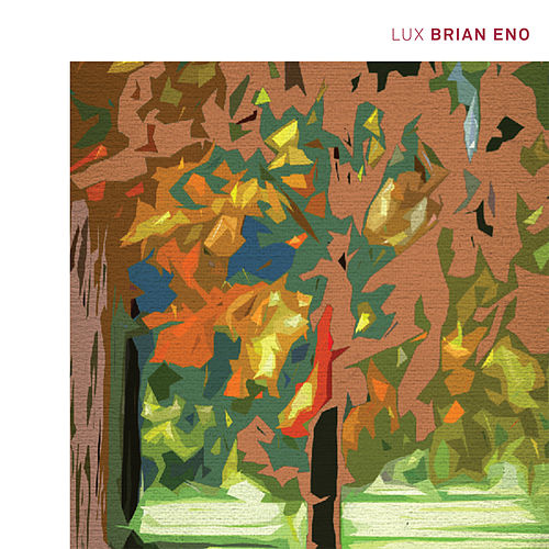 Play & Download Lux by Brian Eno | Napster