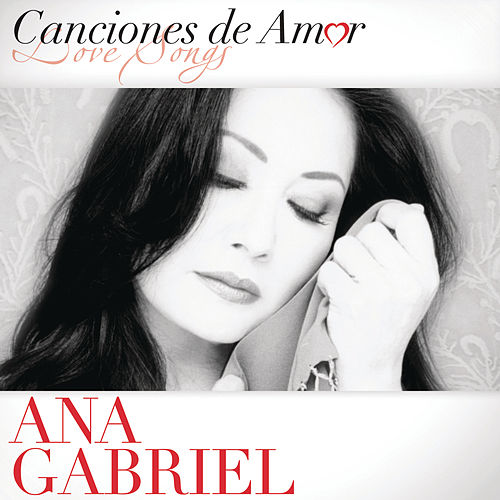 Play & Download Canciones De Amor by Ana Gabriel | Napster