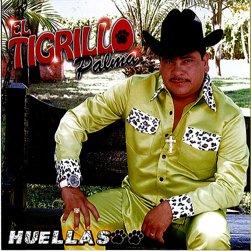 Play & Download Huellas by El Tigrillo Palma | Napster