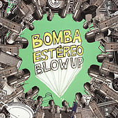 Play & Download Blow Up by Bomba Estereo | Napster