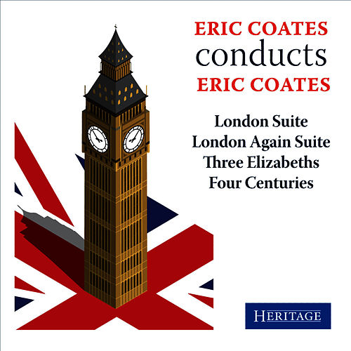 Play & Download Eric Coates conducts Eric Coates by Eric Coates | Napster