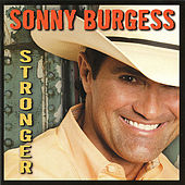 Play & Download Stronger by Sonny Burgess (1) | Napster